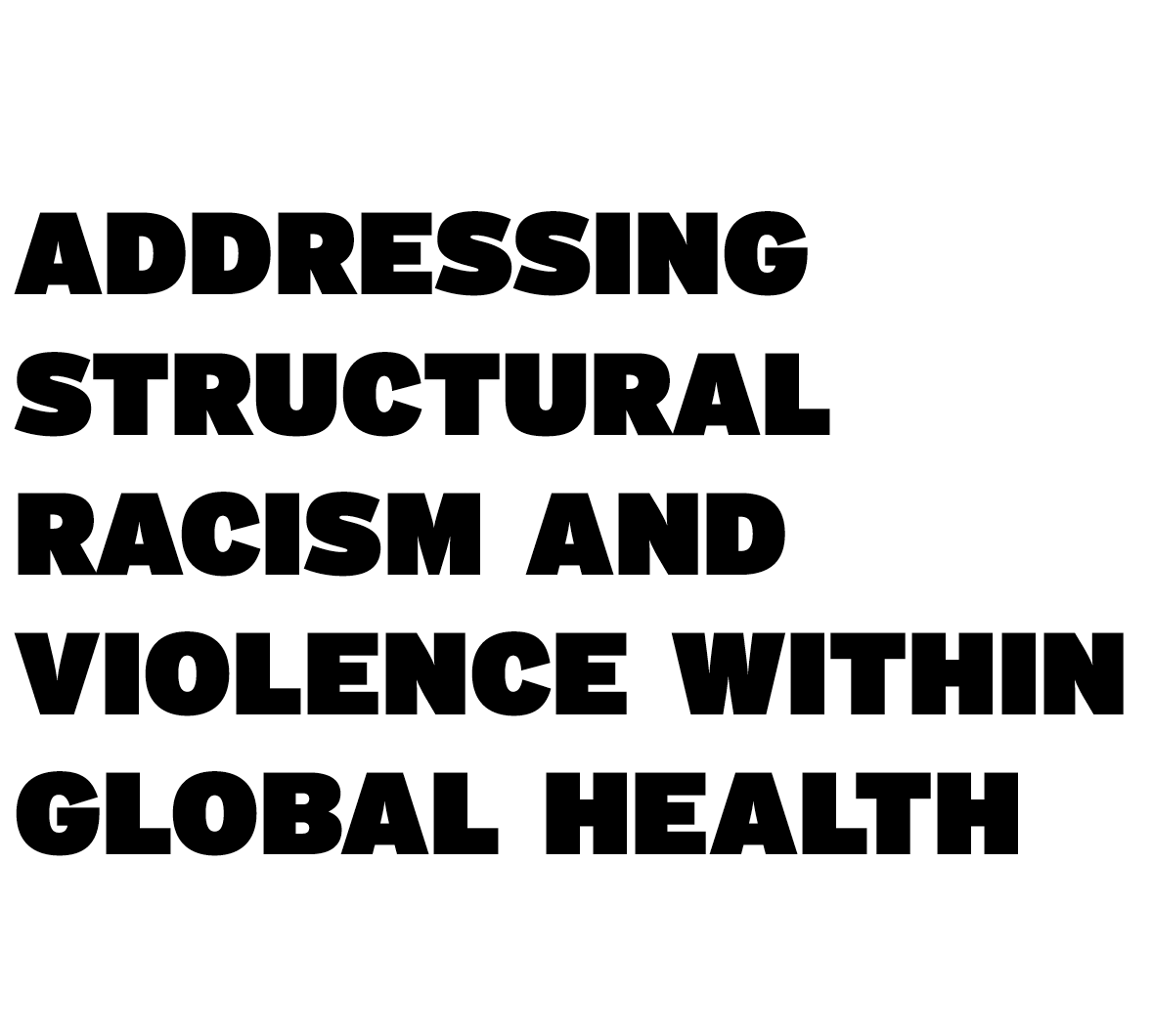Addressing structural racism