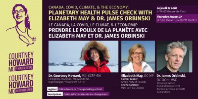 Canada, Covid, the climate and the economy: Dr. James Orbinski and Elizabeth May in Discussion @ Zoom